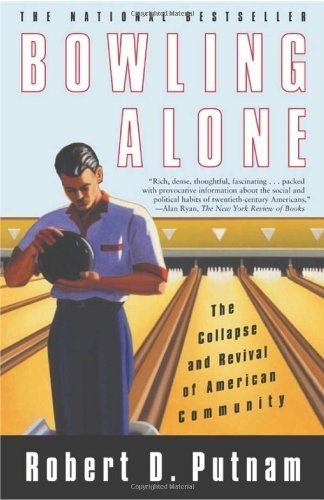 Bowling Alone: The Collapse and Revival of American Community by Putnam, Robert D. (2001) Paperback