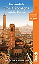 Northern Italy: Emilia Romagna: including Bologna, Ferrara, Modena, Parma, Ravenna and the Republic of San Marino (Bradt Travel Guides (Regional Guides))