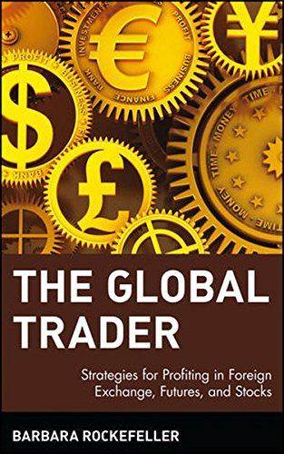 the-global-trader-strategies-for-profiting-in-foreign-exchange-futures-and-stocks-wiley-trading-seri