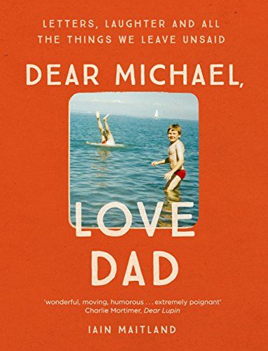 Dear Michael, Love Dad: Letters, laughter and all the things we leave unsaid. (English Edition) (Son Brief)
