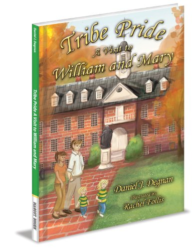 Tribe Pride: A Visit to William and Mary por Daniel J. Degnan