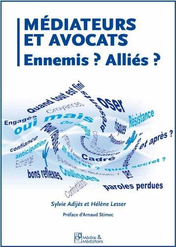 Médiateurs et Avocats Ennemis? Alliés? par Sylvie Adijès