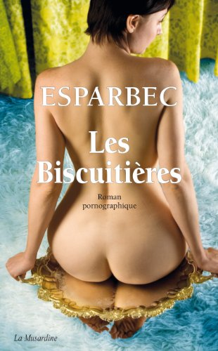 Les Biscuitières par Esparbec