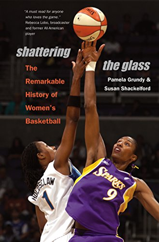 Shattering the Glass: The Remarkable History of Women's Basketball (English Edition) por Pamela Grundy