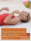 Muskelentspannung nach Jacobson: mit Übungen auf CD -