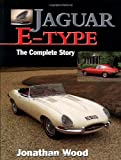 Jaguar E-type: The Complete Story (Crowood AutoClassic)