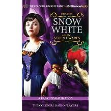 Snow White and the Seven Dwarfs: A Radio Dramatization