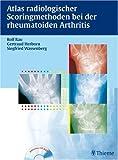 Atlas der Scoringmethoden bei der rheumatoiden Arthritis: Inkl. CD-ROM mit Buch als pdf - Rolf Rau, Gertraud Herborn, Siegfried Wassenberg