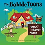 The BobbleToons Home Sweet Home by Shurie Bocanegra (2015-12-03)