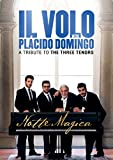 DVD & Blu-ray - Il Volo with Placido Domingo - Notte magica - A Tribute To The Three Tenors