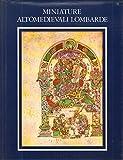 Miniature altomedievali lombarde I° la poesia nella bibbia; II° nota storica sui salteri milanesi del IX° secolo.