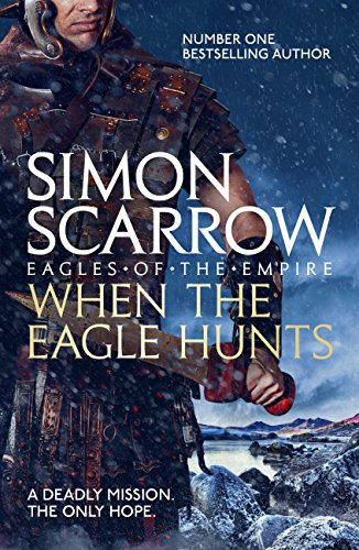 When the Eagle Hunts (Eagles of the Empire 3): Cato & Macro: Book 3: Roman Legion 3 (English Edition) por Simon Scarrow