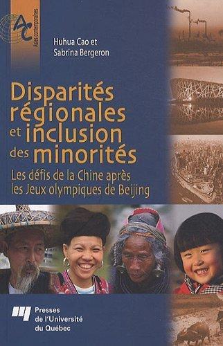 Disparités régionales et inclusion des minorités : Les défis de la Chine après les jeux olympiques de Beijing de Huhua Cao (4 mars 2010) Broché