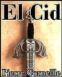 El Cid, Pierre Corneille (Obra de teatro de famoso dramaturgo francés ambientada en Sevilla, España))