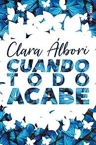 Cuando todo acabe par Clara Albori