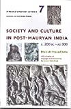A People`s History of India 7 - Society and Culture in Post-Mauryan India, C. 200 BC-AD 300