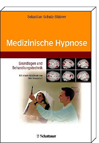 Medizinische Hypnose: Grundlagen und Behandlungstechnik