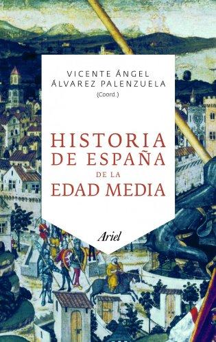 Historia de España de la Edad Media (Ariel) por Vicente Ángel Álvarez Palenzuela