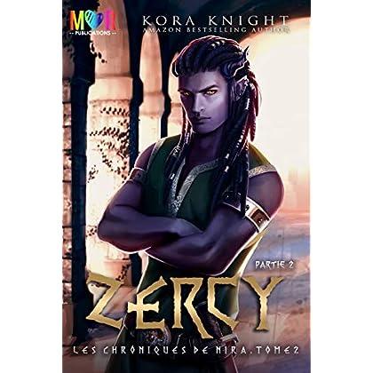 Zercy - Partie 2 (Les Chroniques de Nira)