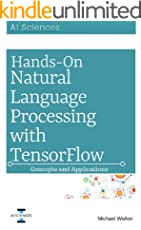 Natural Language Processing: Hands On Natural Language Processing with TensorFlow: Concepts and Applications