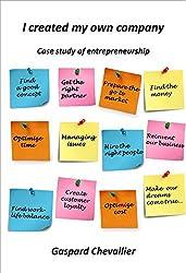 I created my own company: Case study of entrepreneurship (English Edition)