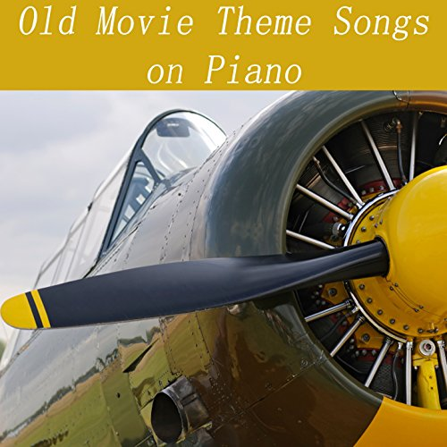 Old Movie Theme Songs on Piano