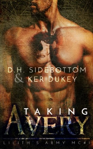 Taking Avery: (A Lilith's Army Mc Novel)