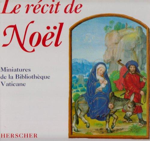 Le récit de Noël : Miniatures de la Bibliothèque vaticane par Denis-Armand Canal