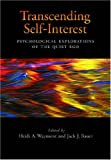Transcending Self-interest: Psychological Explorations of the Quiet Ego