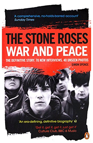 The Stone Roses: War and Peace por Simon Spence