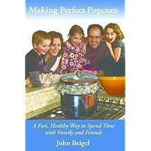 Making Perfect Popcorn (English Edition)