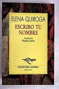 Escribo tu nombre par Elena Quiroga