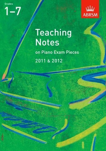 Teaching Notes on Piano Exam Pieces 2011 & 2012, Grades 17: Grades 1-7 by Timothy Barratt (2010-07-08)