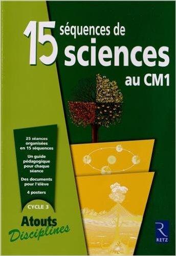 15 séquences de sciences au CM1 de Bernadette Aubry,Laurence Dedieu,Michel Kluba ( 5 avril 2013 )