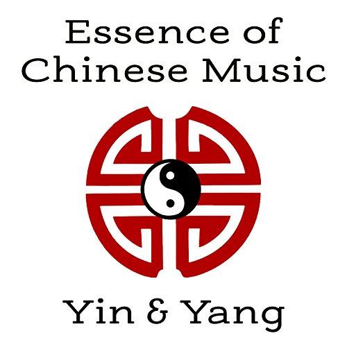 Essence Of Chinese Music Yin Yang Zen Meditation Harmony And Serenity Asian Instrumental Sounds