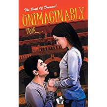 Unimaginably True: A Romantic Novel on Youthful Relationship for Your Adults