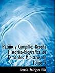 PatiApo y Campillo: ReseApa HistA?3rico-biogrAifica de Estos dos Ministros de Felipe V (Large Print Edition) by Antonio RodrAsguez Villa (2008-08-20)