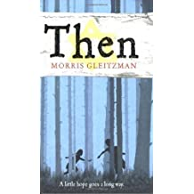 Then (Once/Now/Then/After) by Morris Gleitzman (2009-01-01)