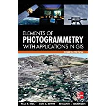 Elements of Photogrammetry with Application in GIS, Fourth Edition