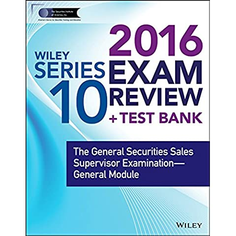 Wiley Series 10 Exam Review 2016 + Test Bank: The