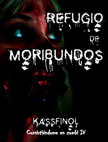 Refugio de Moribundos (Convirtiéndome en zombi nº 4) por Kassfinol