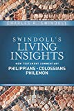 Philippians, Colossians, Philemon (Swindoll's Living Insights New Testament Commentary)