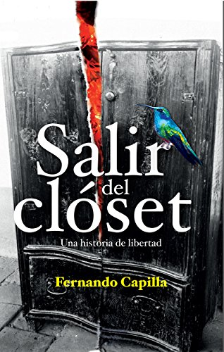 Salir del Closet: Una historia de libertad por Fernando Capilla