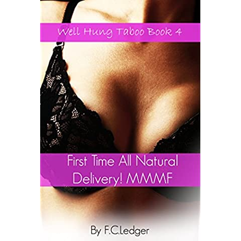 First Time All Natural Delivery! (MMMF) (Taken By Fertile Taboo Book 4) (English Edition)