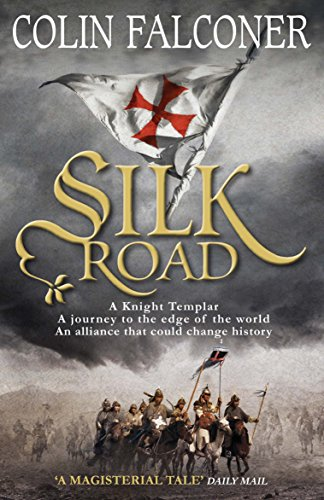 Silk Road (Edge of the World) (English Edition) par Colin Falconer