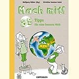 Mach mit! 85 Tipps für eine bessere Welt - Christine Sommer-Guist