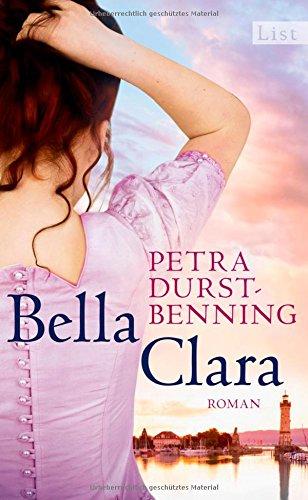 Buchseite und Rezensionen zu 'Bella Clara: Roman (Die Jahrhundertwind-Trilogie, Band 3)' von Petra Durst-Benning
