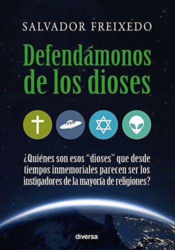 Defendámonos de los dioses par Salvador Freixedo