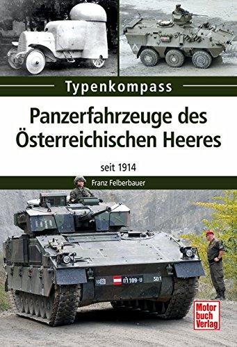 Panzerfahrzeuge des Österreichischen Heeres: seit 1914 (Typenkompass)