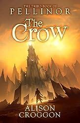 The Crow: The Third Book of Pellinor (The Books of Pellinor) by Croggon, Alison (2012)